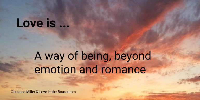Love is a way of being 33 Thoughts on Love at Work
